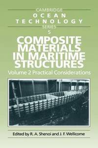 Composite Materials in Maritime Structures 2 Volume Paperback Set