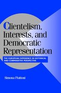 Clientelism, Interests, and Democratic Representation