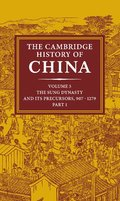 The Cambridge History of China: Volume 5, The Sung Dynasty and its Precursors, 907-1279, Part 1