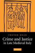 Crime and Justice in Late Medieval Italy
