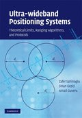 Ultra Wideband Positioning Systems: Theoretical Limits, Ranging Algorithms, and Protocols