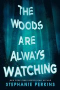 Woods Are Always Watching