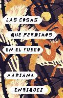 Las Cosas Que Perdimos En El Fuego: Things We Lost in the Fire - Spanish-Language Edition