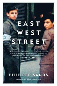 East West Street: On the Origins of 'genocide' and 'crimes Against Humanity'