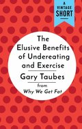 Elusive Benefits of Undereating and Exercise