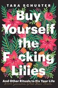 Buy the F*cking Lilies