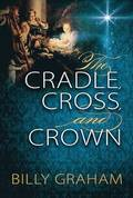 The Cradle, Cross, and Crown