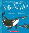 How Would You Survive as a Whale? (Library Edition)