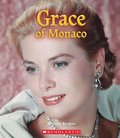Grace Of Monaco (A True Book: Queens And Princesses)