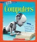 Computers (A True Book: Greatest Discoveries And Discoverers)