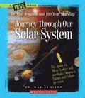 Journey Through Our Solar System (A True Book: Dr. Mae Jemison And 100 Year Starship)