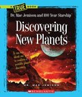 Discovering New Planets (A True Book: Dr. Mae Jemison And 100 Year Starship)