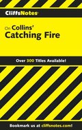 CliffsNotes on Collins' Catching Fire