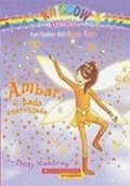 Ambar, el Hada Anaranjada = Amber, the Orange Fairy