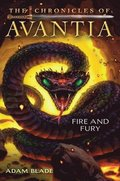 The Fire and Fury (the Chronicles of Avantia #4), Volume 4