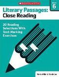 Literary Passages: Close Reading: Grade 6: 20 Reading Selections with Text-Marking Exercises