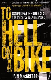 SHORTLISTED FOR CYCLING BOOK OF THE YEAR AT THE BRITISH SPORTS BOOK AWARDS  'Paris-Roubaix is the best race in the world and knocks spots off the Tour de France.' Sir Bradley Wiggins.  Paris-Roubaix. The Hell of the North. The ultimate monument in cycling's Classics. More than 150 miles across dusty or muddy roads, much of it puncture-inducing and bone-breaking cobblestones. Even professional riders blanche at the very mention of it. Tour de France winners (with the notable exception of Wiggins