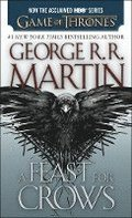 Feast For Crows (Hbo Tie-In Edition): A Song Of Ice And Fire: Book Four