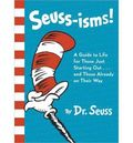 Seuss-Isms!: A Guide to Life for Those Just Starting Out...and Those Already on Their Way