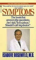 Symptoms: The Book That Answers the Questions: Am I Sick? Is It Serious? Should I Call My Doctor?