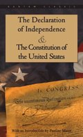 Declaration of Independence and The Constitution of the United States