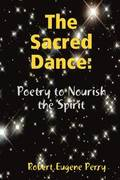 The Sacred Dance: Poetry to Nourish the Spirit