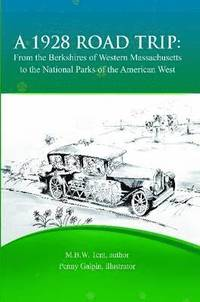 A 1928 Road Trip from the Berkshires of Western Massachusetts to the National Parks of the West