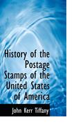 History of the Postage Stamps of the United States of America