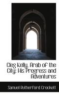 Cleg Kelly, Arab of the City