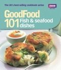 Good Food: Fish &; Seafood Dishes