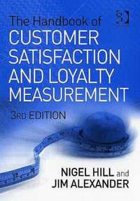The Handbook of Customer Satisfaction and Loyalty Measurement