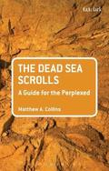 The Dead Sea Scrolls: A Guide for the Perplexed