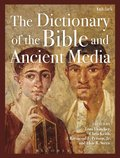 Dictionary of the Bible and Ancient Media