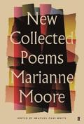 New Collected Poems of Marianne Moore