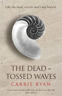 Dead-Tossed Waves