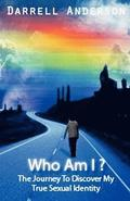 Who Am I ? the Journey to Discover My True Sexual Identity