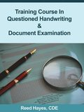 Training Course in Questioned Handwriting &; Document Examination