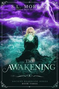 Ancient Guardians: The Awakening (Book 3, Ancient Guardians Series)