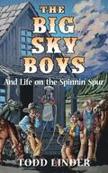 The Big Sky Boys And Life on the Spinnin' Spur