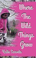 Where The Wild Things Grow