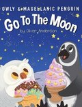Owly & Magellanic Penguin Go To The Moon