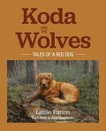 Koda and the Wolves: Tales of a Red Dog