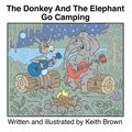 The Donkey And The Elephant Go Camping