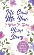 Life Gave Me You; I Want to Hear Your Story