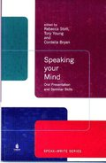 Speaking Your Mind: Oral Presentation and Seminar Skills