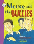 Mouse and the Bullies Part 1 Story Street Fluent Step 12 Book 1