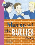Mouse and the Bullies Part 2 Story Street Fluent Step 12 Book 2
