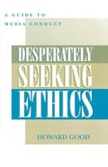 Desperately Seeking Ethics