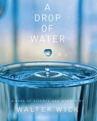 A Drop of Water: A Book of Science and Wonder