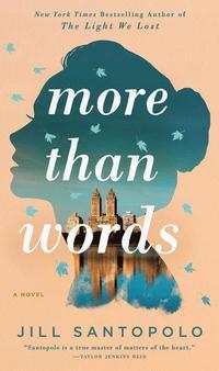 More than words / Jill Santopolo.